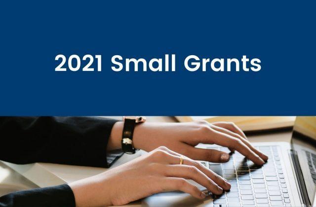 2021 Small Grants Winners Announced